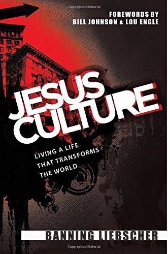 Jesus Culture By Banning Liebscher