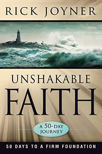 Unshakable Faith By Rick Joyner