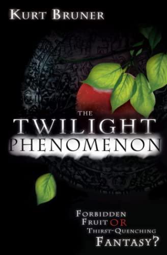 Twilight Phenomenon By Kurt Bruner
