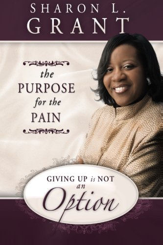 Giving Up Is Not an Option By Sharon Grant
