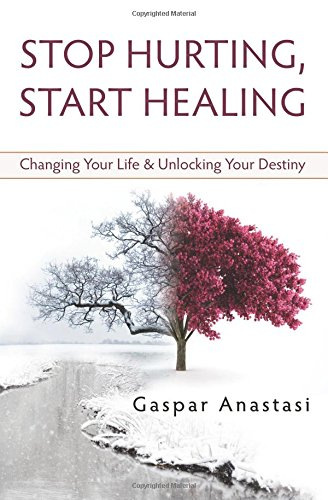 Stop Hurting, Start Healing By Gasper Anastasi