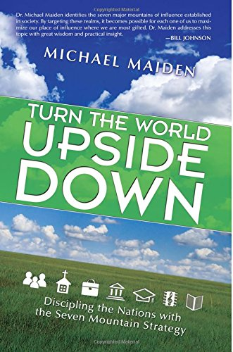 Turn the World Upside Down By Michael Maiden