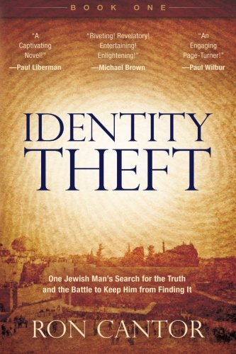 Identity Theft: How Jesus Was Robbed Of His Jewishness: 1 By Ron Cantor