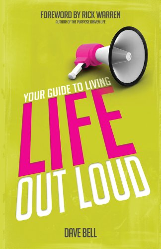 Your Guide to Living Life Out Loud By Dave Bell