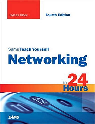 Sams Teach Yourself Networking in 24 Hours (Sams Teach Yourself...in 24 Hours (Paperback)) By Uyless N. Black