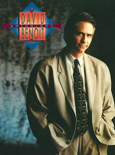 David Benoit: Anthology By David Benoit