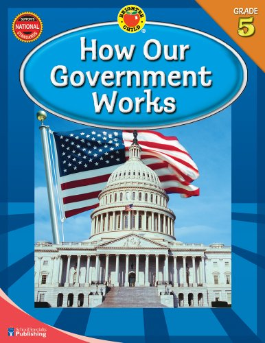 How Our Government Works, Grade 5 By Brighter Child