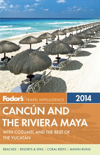 Fodor's Cancun and the Riviera Maya 2014 By Fodor Travel Publications