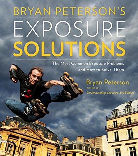 Bryan Peterson's Exposure Solutions By Bryan Peterson