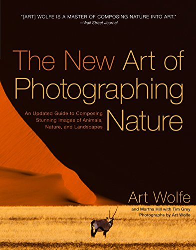The New Art of Photographing Nature By Art Wolfe