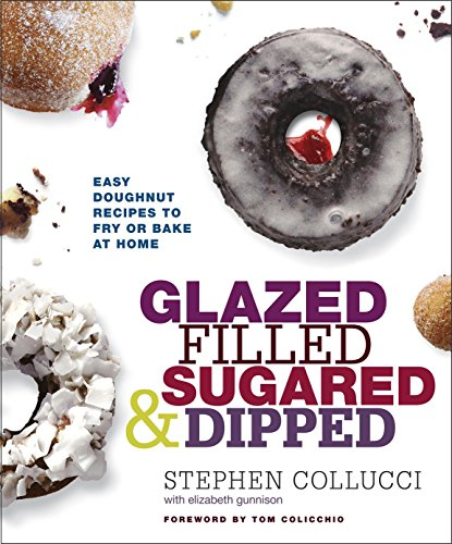 Glazed, Filled, Sugared & Dipped By Stephen Collucci
