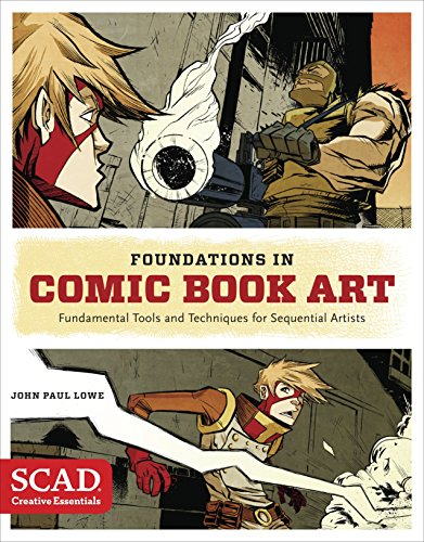 Foundations in Comic Book Art (SCAD Creative Essentials) By John Paul Lowe