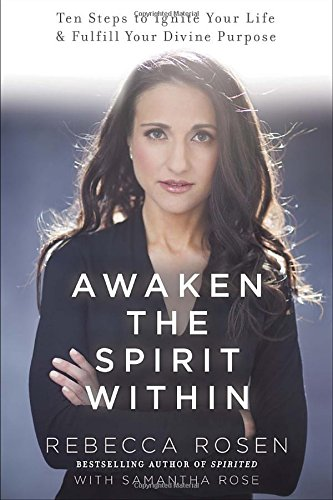 Awaken the Spirit Within By Rebecca Rosen