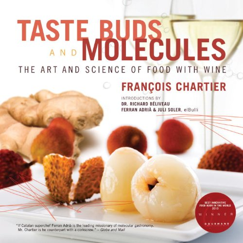 Taste Buds and Molecules: The Art and Science of Food With Wine By Francois Chartier
