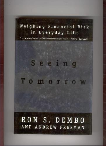 Seeing Tomorrow: Weighing Financial Risk in Everyday Life By Dembo