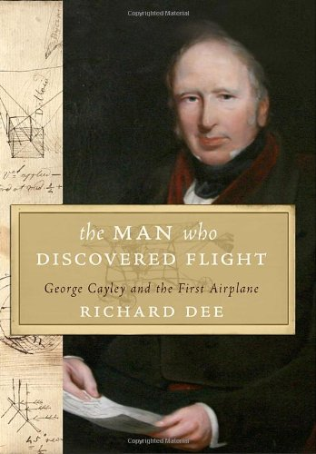 The Man Who Discovered Flight By Richard Dee