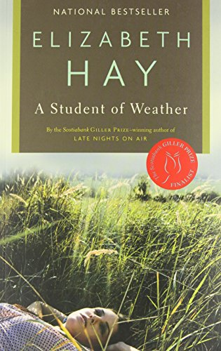 Student of Weather, A By Elizabeth Hay