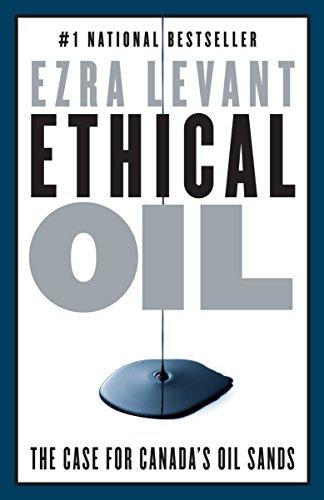 Ethical Oil By Ezra Levant