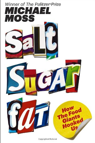 Salt Sugar Fat: How the Food Giants Hooked Us By Unnamed
