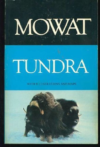 Tundra: Selections from the great accounts of Arctic land voyages (The top of the world trilogy) By Farley Mowat