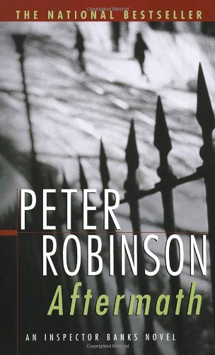 Aftermath: An Inspector Banks Novel By Peter Robinson