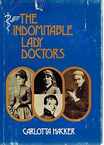 The Indomitable Lady Doctors By Carlotta Hacker