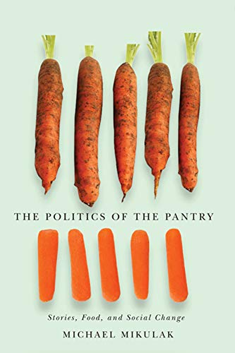 The Politics of the Pantry By Michael Mikulak