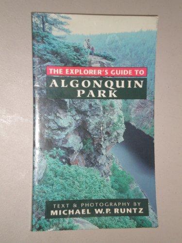 The Explorer's Guide to Algonquin Park By Michael W Runtz