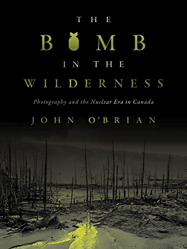 The Bomb in the Wilderness By John O'Brian