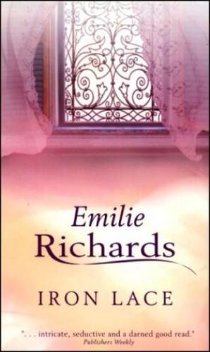 Iron Lace By Emilie Richards