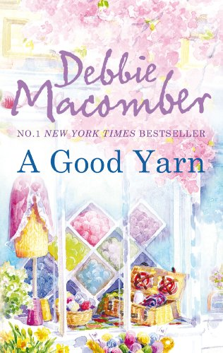 A Good Yarn (MIRA) By Debbie Macomber