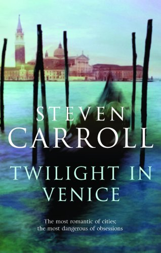Twilight In Venice By Steven Carroll