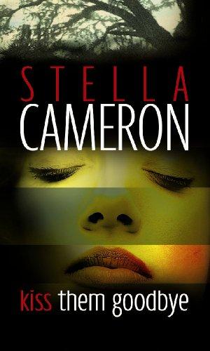 Kiss Them Goodbye By Stella Cameron