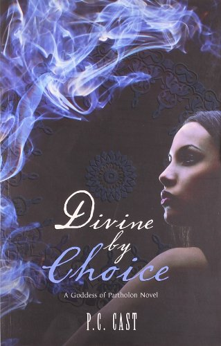 Divine by Choice by P. C. Cast