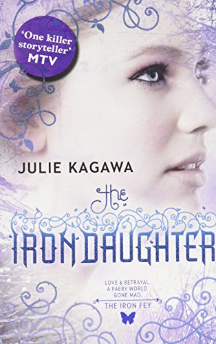 The Iron Daughter (The Iron Fey, Book 2) By Julie Kagawa