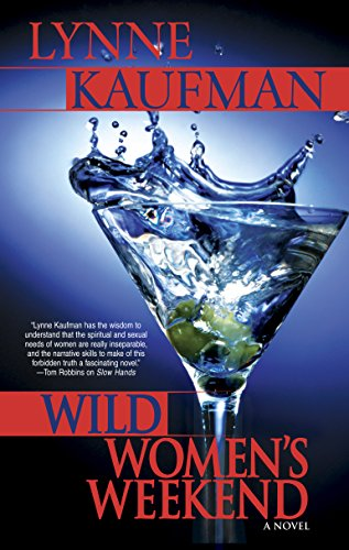 Wild Women's Weekend By Lynne Kaufman