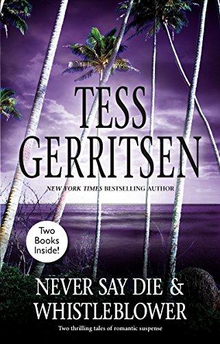 Never Say Die & Whistleblower By Tess Gerritsen