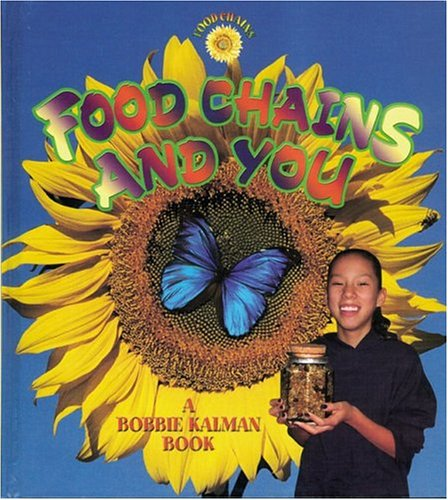 Food Chains And You By Bobbie Kalman
