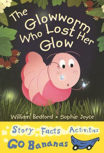 The Glow-Worm Who Lost Her Glow By William Bedford