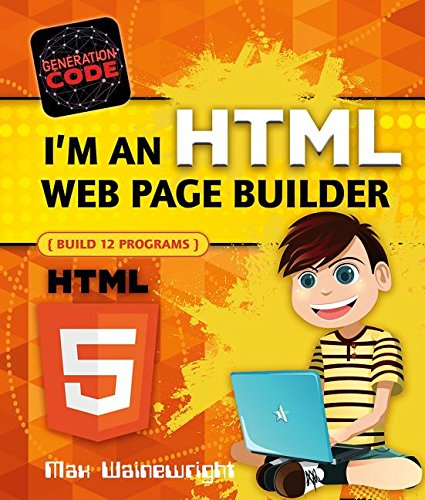 I'm an HTML Web Page Builder By Max Wainewright
