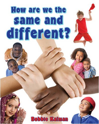 How Are We Same and Different - Our Multicultural World By Bobbie Kalman