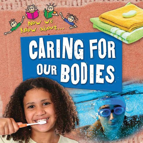 Caring for Our Bodies By Deborah Chancellor