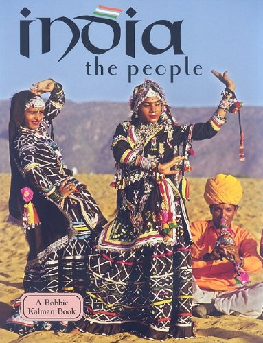 India the People - Lands Peoples and Cultures By Bobbie Kalman