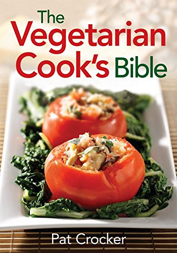 Vegetarian Cooks Bible By Pat Crocker