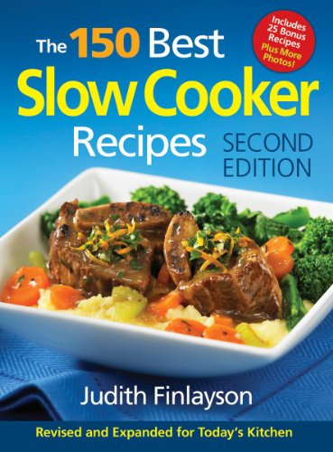 150 Best Slow Cooker Recipes By Judith Finlayson