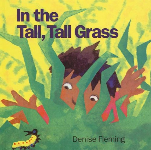 In the Tall, Tall Grass By Denise Fleming