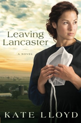 Leaving Lancaster (Legacy of Lancaster Trilogy) By Kate Lloyd