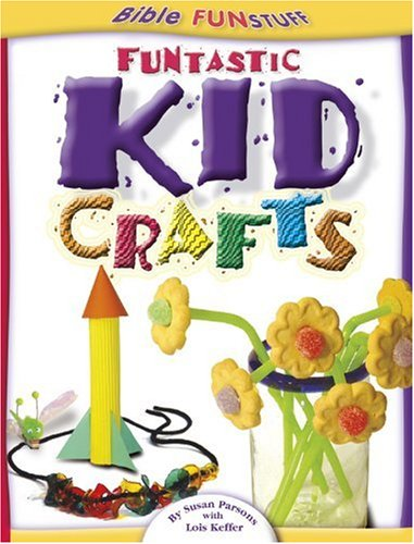 Funtastic Kid Crafts By Susan Parsons (Margaret Beaufort Institute of Theology)