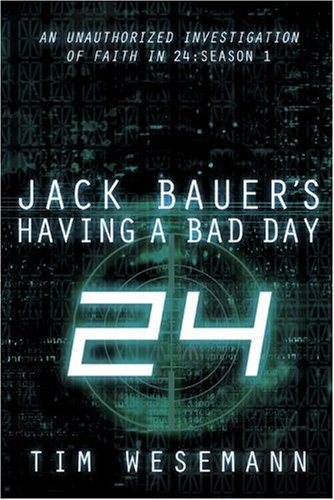 Jack Bauer's Having a Bad Day By Tim Wesemann
