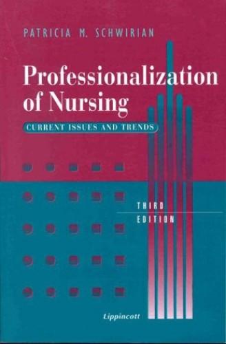 Professionalization of Nursing By Patricia M. Schwirian